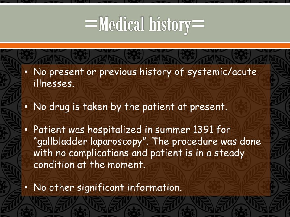 No present or previous history of systemic/acute illnesses.