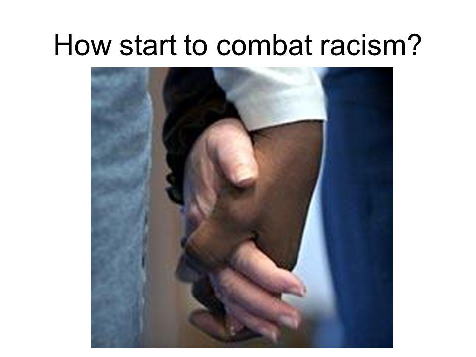How start to combat racism