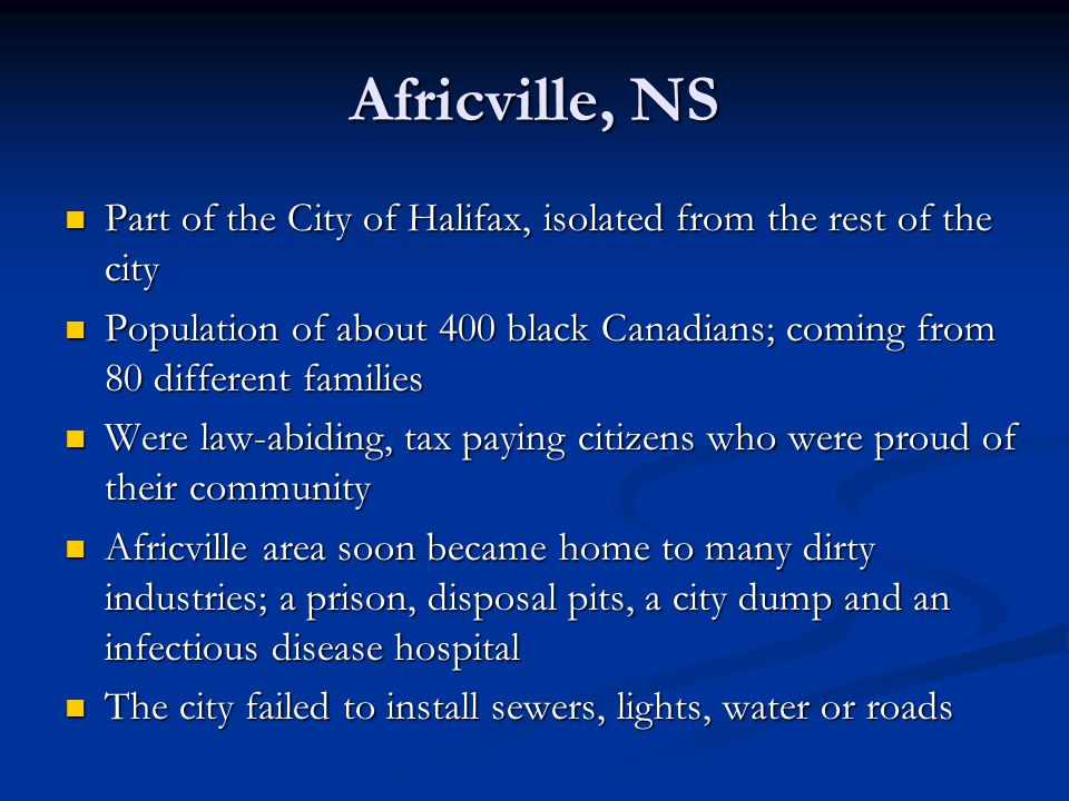 Africville, NS Part of the City of Halifax, isolated from the rest of the city Part of the City of Halifax, isolated from the rest of the city Populat