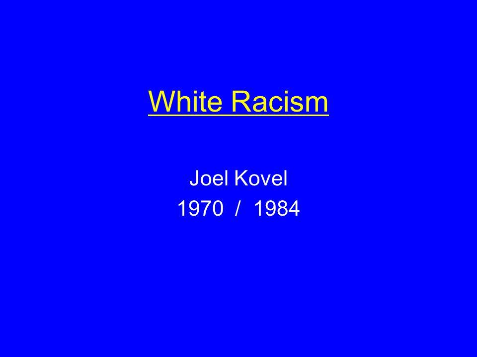 White Racism Joel Kovel 1970 / 1984