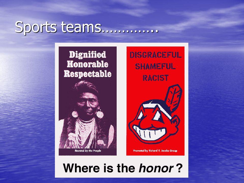 Sports teams…………..