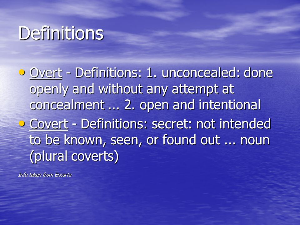 Definitions Overt - Definitions: 1.
