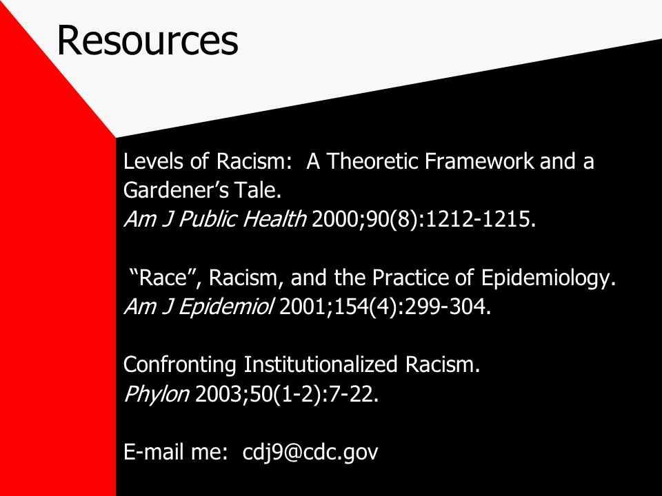 Resources Levels of Racism: A Theoretic Framework and a Gardener's Tale.