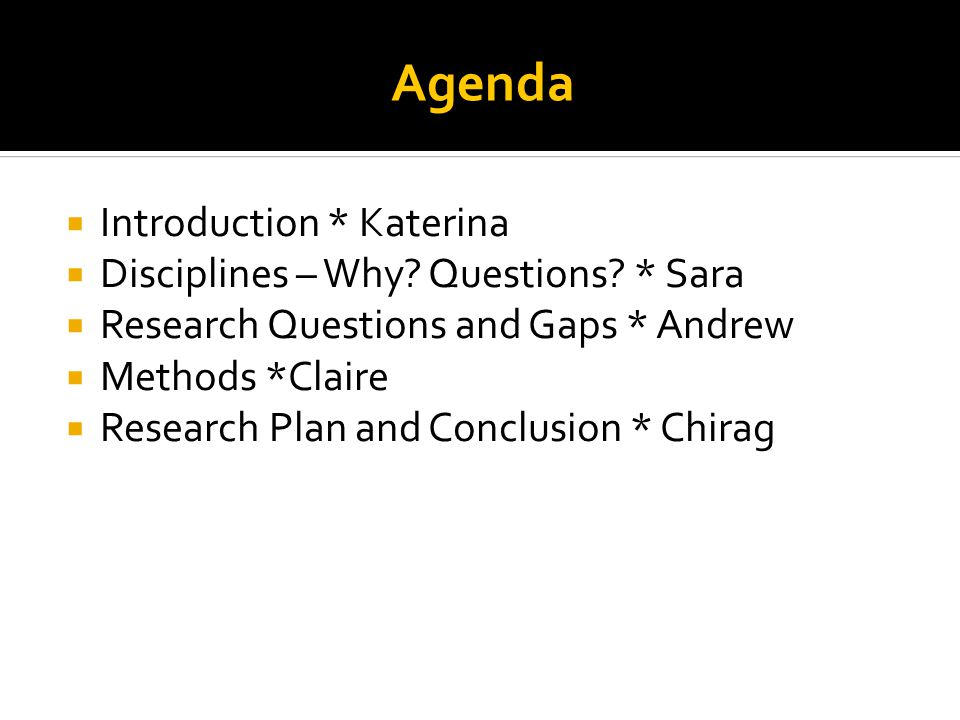 Agenda  Introduction * Katerina  Disciplines – Why.