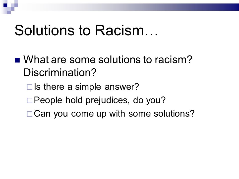 Solutions to Racism… What are some solutions to racism.