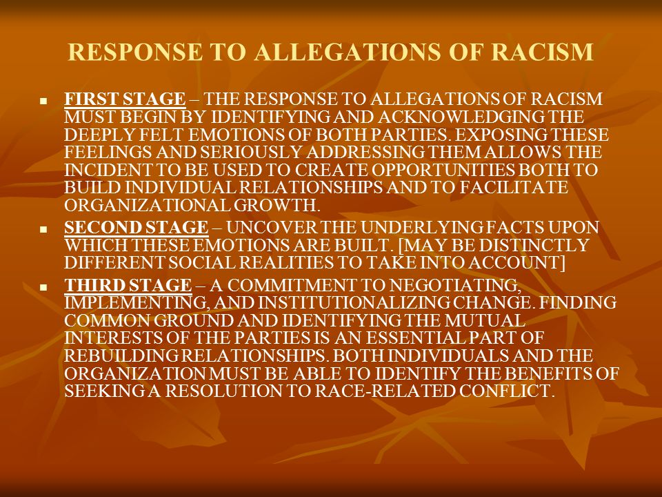 RESPONDING TO ALLEGATIONS OF RACISM IN CHARGES OF RACISM THE ACCUSED OFTEN BELIEVE THAT RACISM CANNOT OCCUR WITHOUT AN INTENT TO DISCRIMINATE.