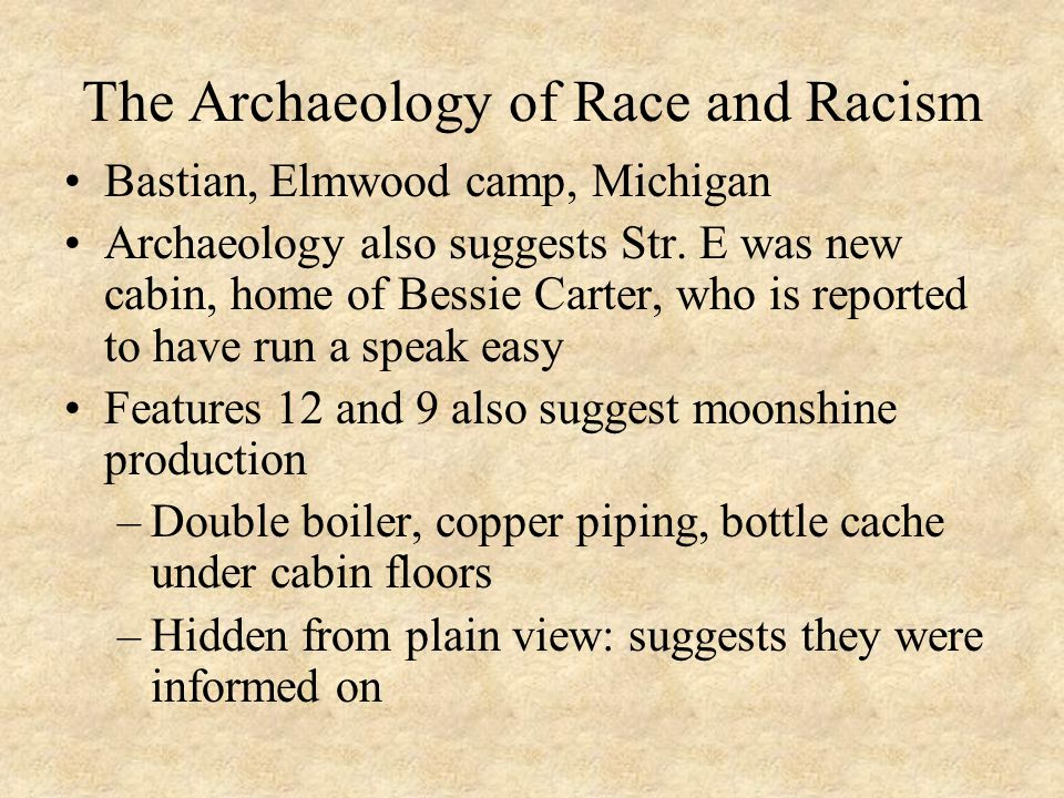 The Archaeology of Race and Racism Bastian, Elmwood camp, Michigan Archaeology also suggests Str.