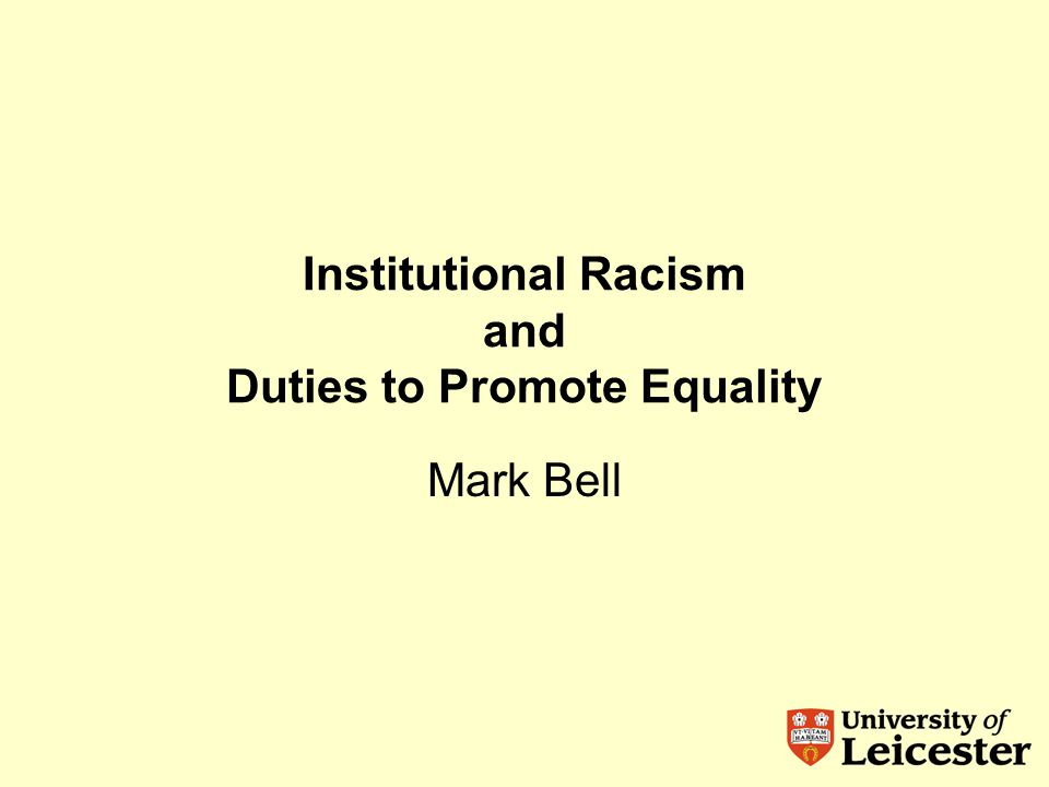 Institutional Racism and Duties to Promote Equality Mark Bell