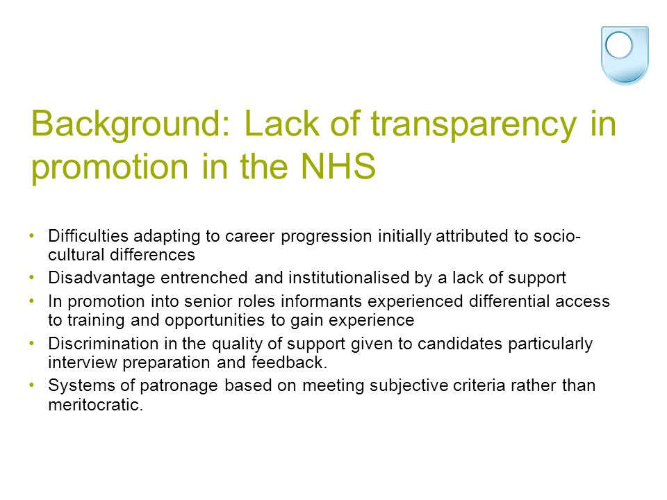 Background: Lack of transparency in promotion in the NHS Difficulties adapting to career progression initially attributed to socio- cultural differenc