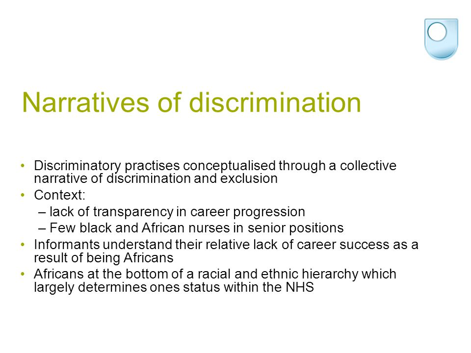 Narratives of discrimination Discriminatory practises conceptualised through a collective narrative of discrimination and exclusion Context: –lack of