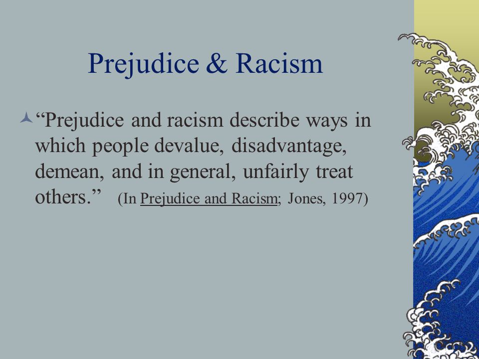 Ethnic Prejudice Ethnic prejudice is an antipathy based upon a faulty and inflexible generalization.