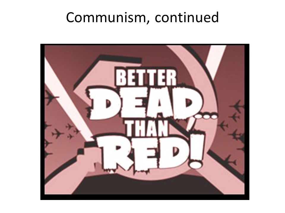 Communism, continued