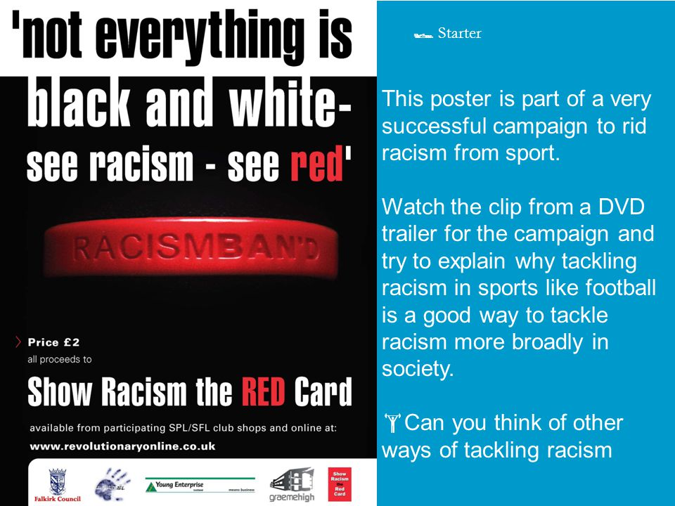This poster is part of a very successful campaign to rid racism from sport.