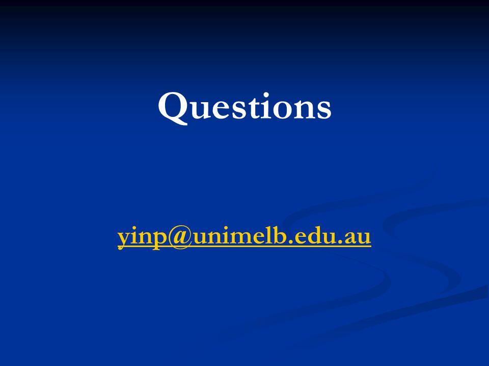 Questions yinp@unimelb.edu.au