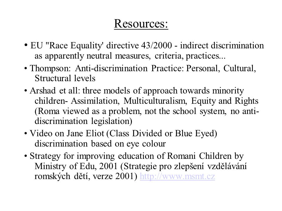 Resources: EU Race Equality directive 43/2000 ‑ indirect discrimination as apparently neutral measures, criteria, practices...