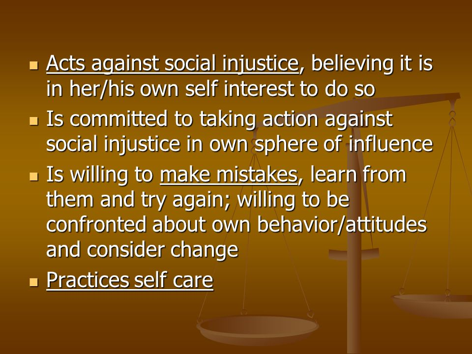 Acts against social injustice, believing it is in her/his own self interest to do so Acts against social injustice, believing it is in her/his own sel