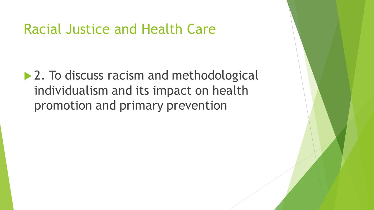 Racial Justice and Health Care  2.