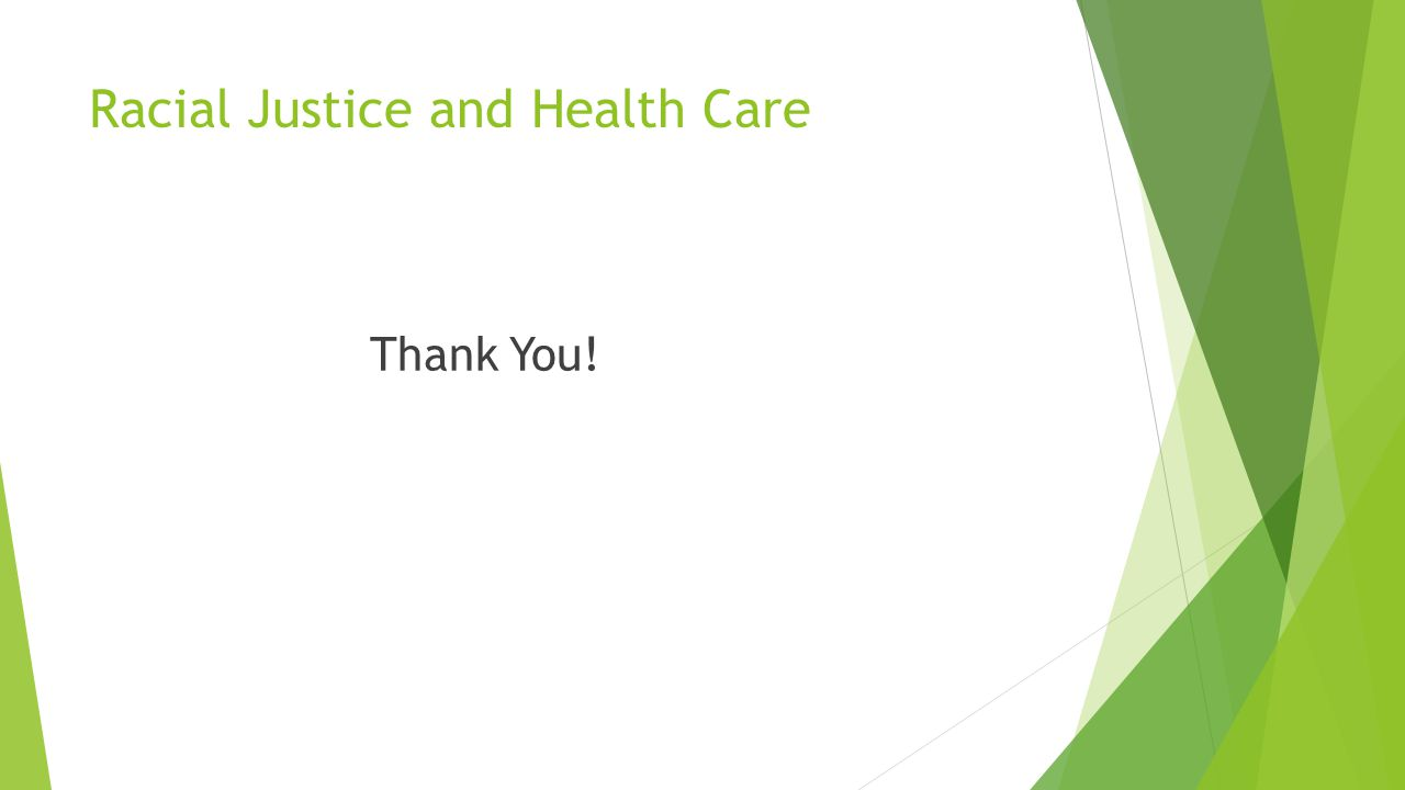 Racial Justice and Health Care Thank You!