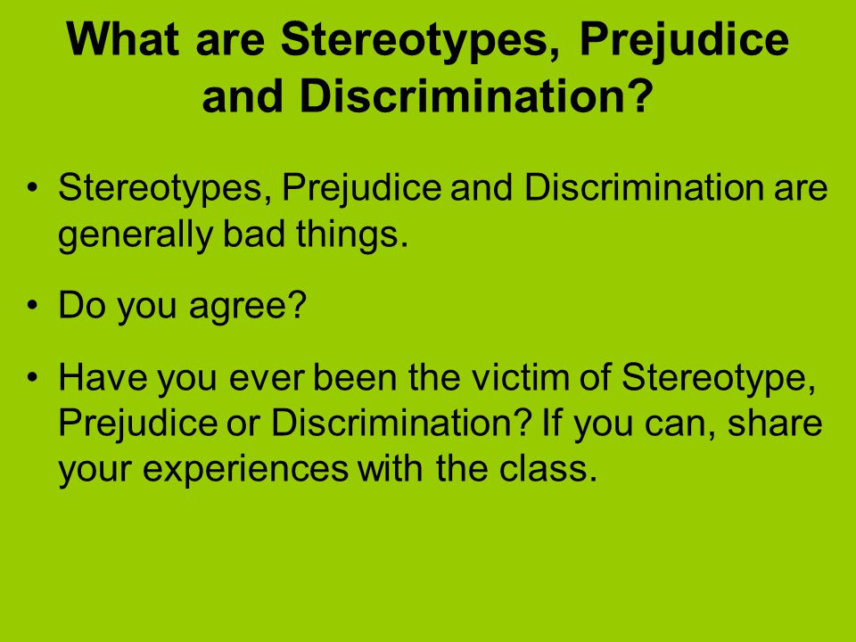 What are Stereotypes, Prejudice and Discrimination.