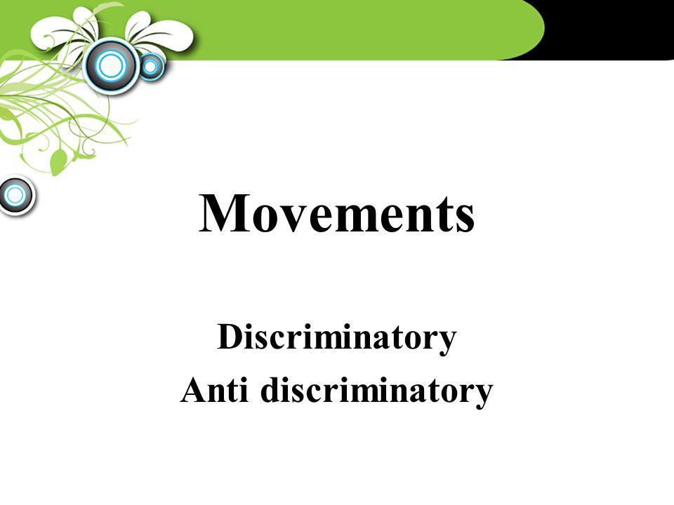 Movements Discriminatory Anti discriminatory