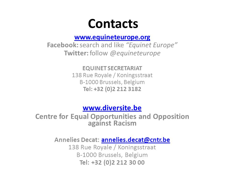"Contacts www.equineteurope.org Facebook: search and like ""Equinet Europe"" Twitter: follow @equineteurope EQUINET SECRETARIAT 138 Rue Royale / Koningss"