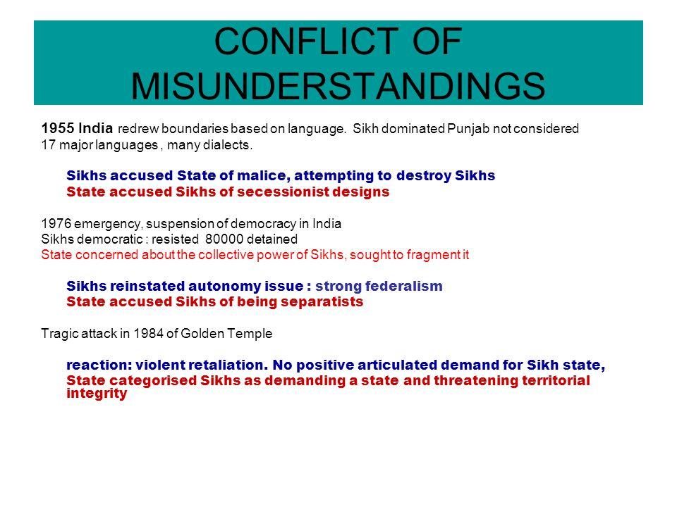CONFLICT OF MISUNDERSTANDINGS 1955 India redrew boundaries based on language.