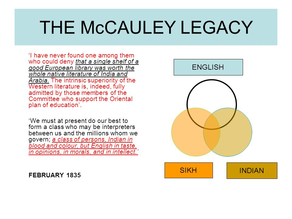 THE McCAULEY LEGACY 'I have never found one among them who could deny that a single shelf of a good European library was worth the whole native litera