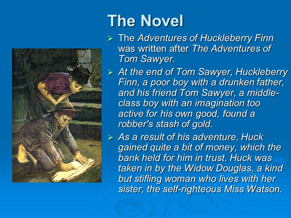 Critics' Comments  The Adventures of Huckleberry Finn has been a controversial book since it was first published in 1885 – mostly because of its inappropriate language and racial slurs.