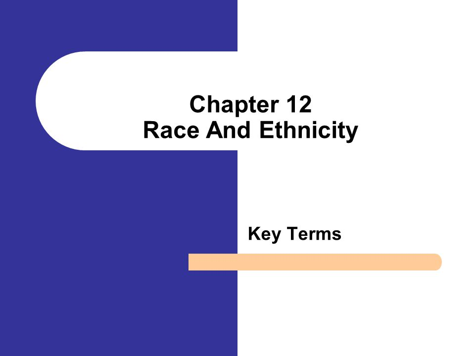 Chapter 12 Race And Ethnicity Key Terms