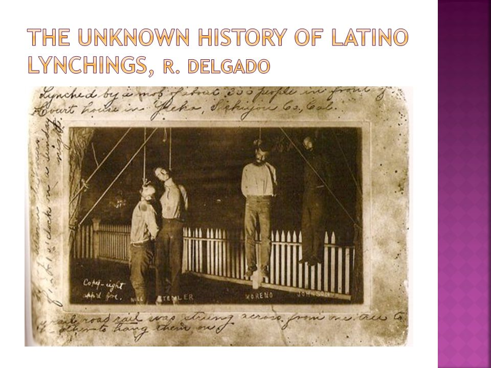  600 lynchings of Mexicans and Mexican- Americans between the years of 1846 and 1925.