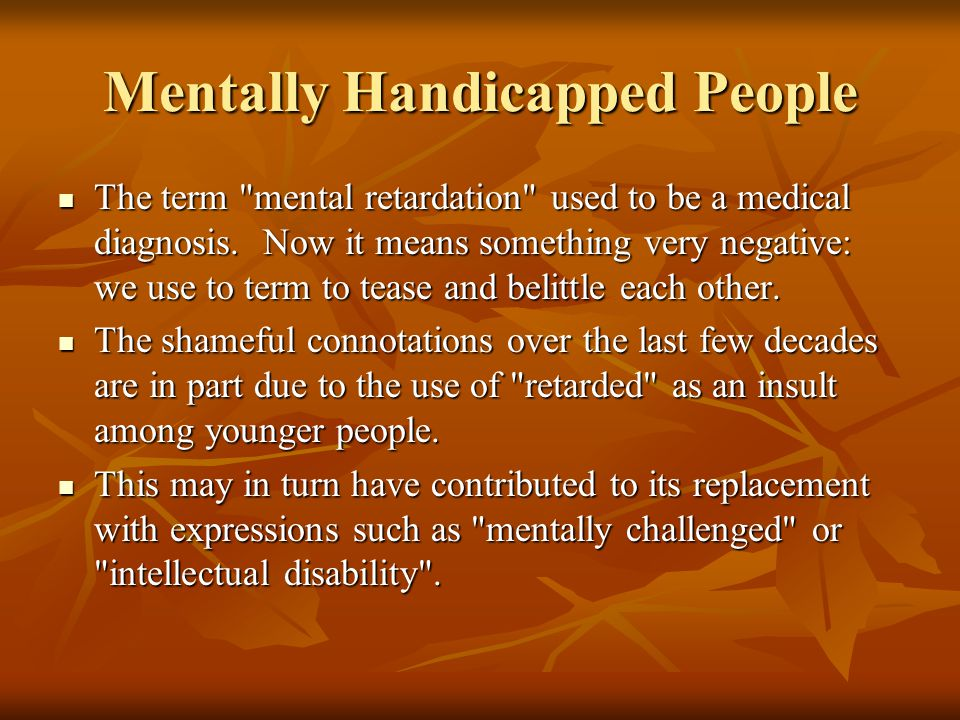 Mentally Handicapped People The term