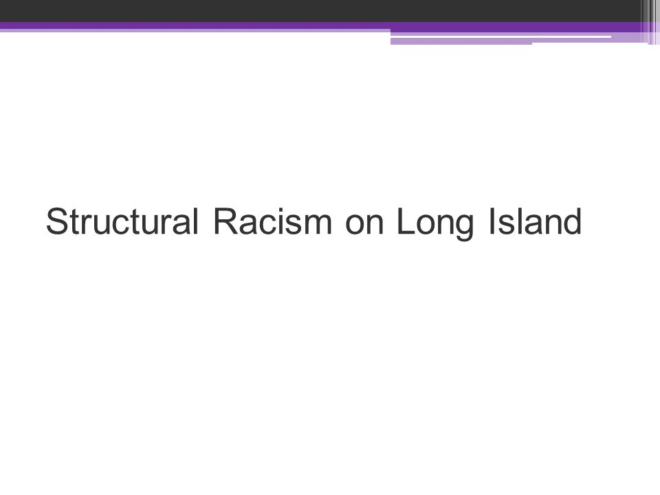 Structural Racism on Long Island