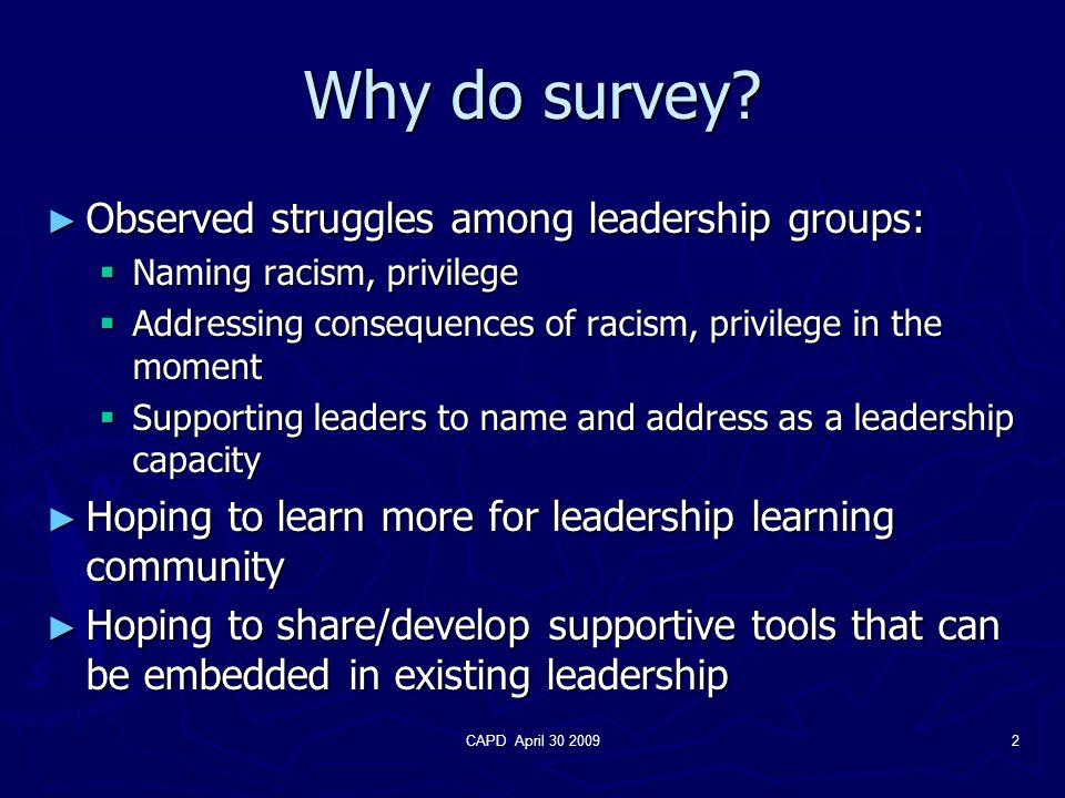 CAPD April 30 20092 Why do survey.