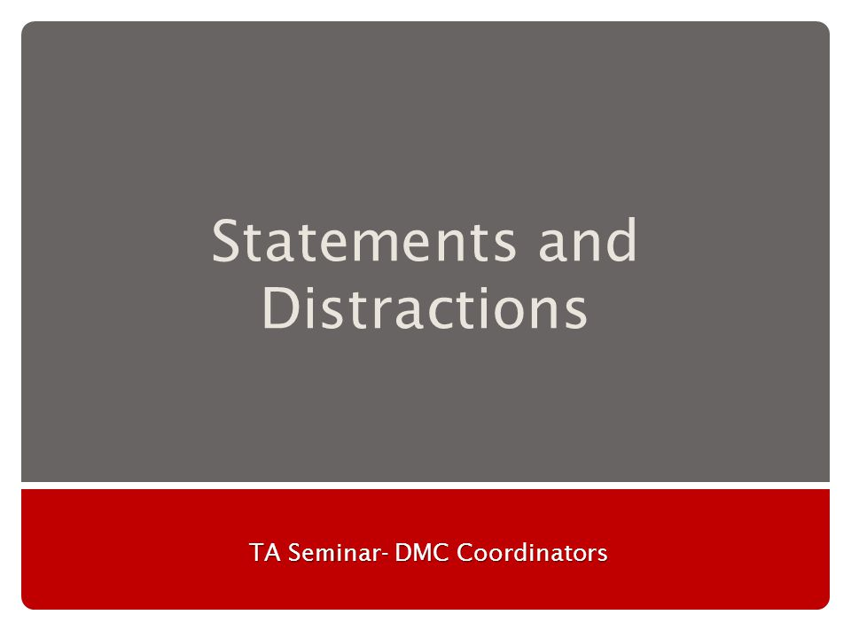 Statements and Distractions TA Seminar- DMC Coordinators
