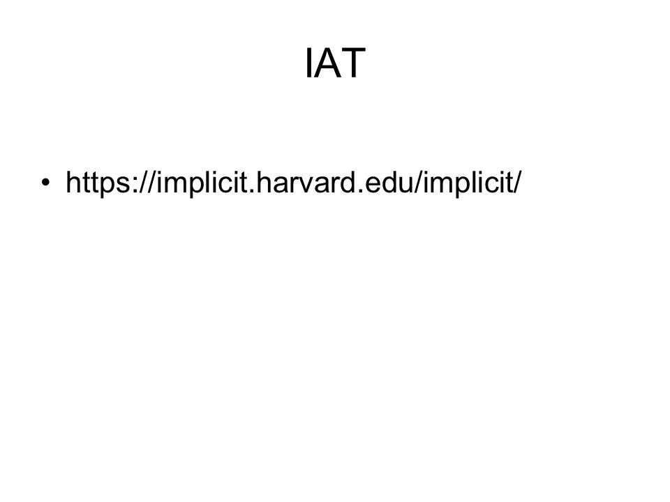 IAT https://implicit.harvard.edu/implicit/