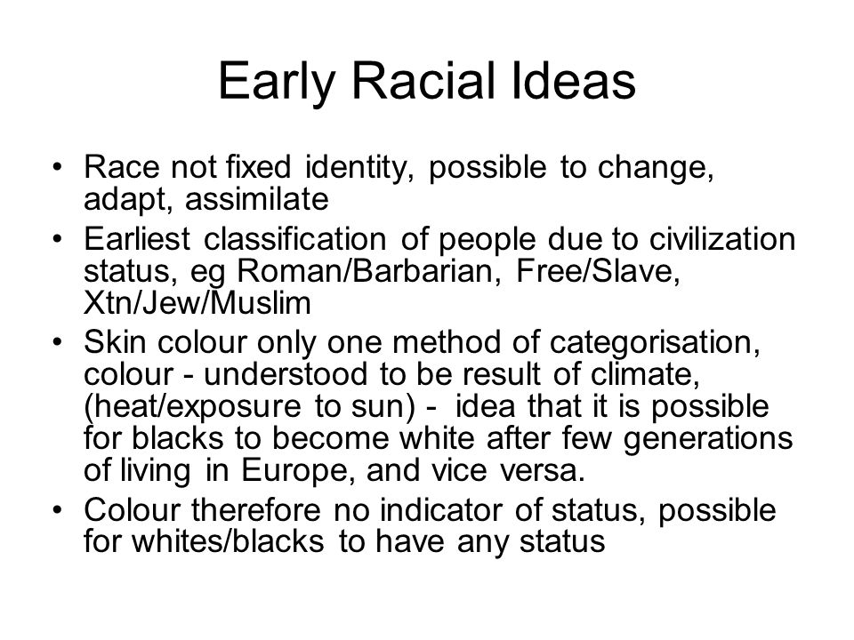 Early modern racial attitudes Theories of monogenesis make it difficult to see Africans and Amerindians as sub-human '[Africans are] very black; but the features of their faces, and their excellent teeth, being white as ivory, make up together a handsom ayre, and taking comliness of a new beauty' John Ogilby, Africa (1670) '[Indians are] a sort of white men in America (as I am told) that only differ from us in having no beards' Richard Bradley, A Philosophical account of the works of nature (London, 1721) '[Africans are] black as coal.