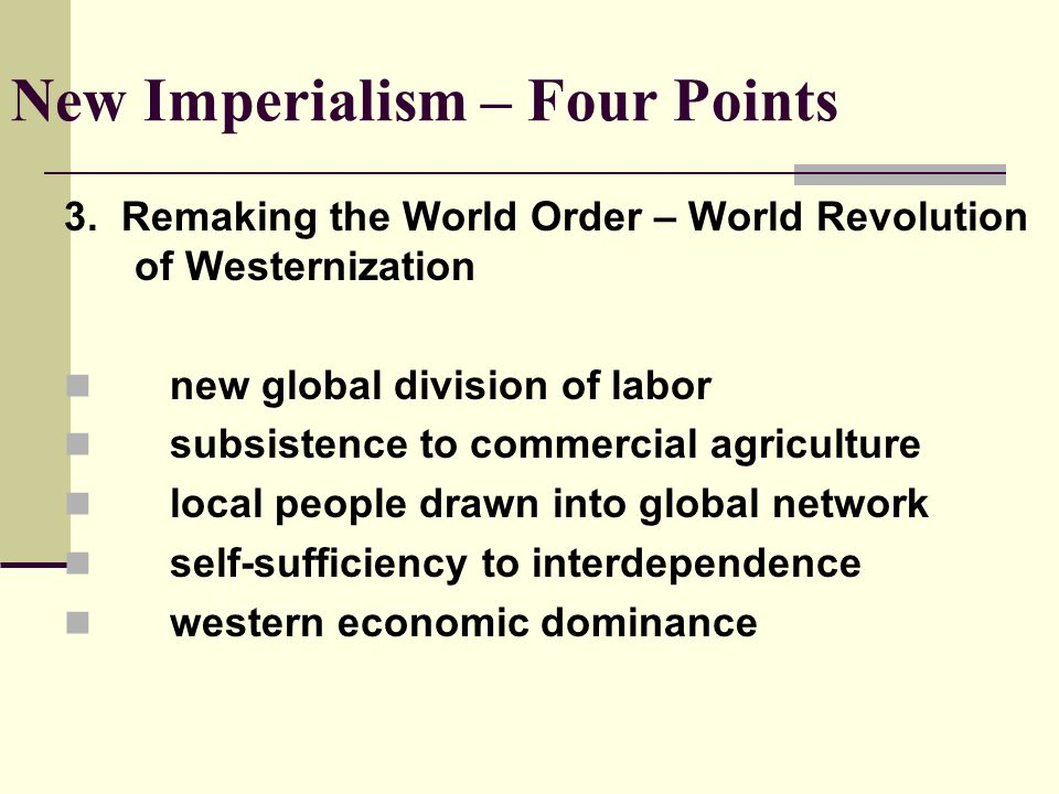 New Imperialism – Four Points 3.