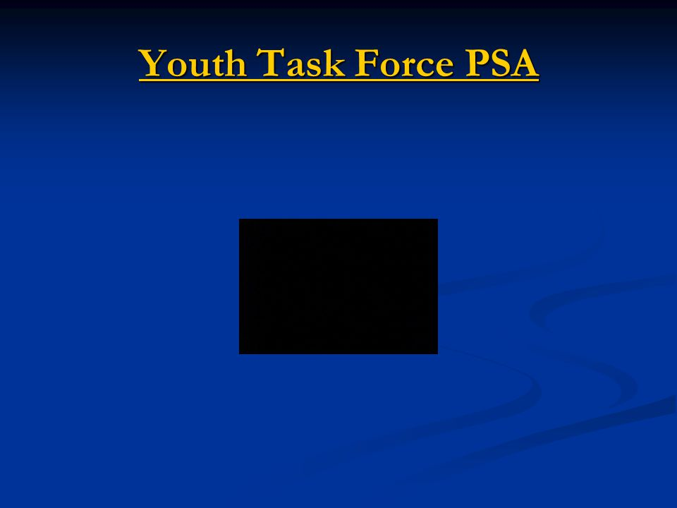 Youth Task Force PSA Youth Task Force PSA