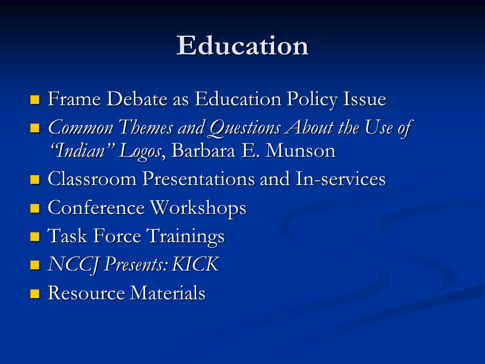 Education Frame Debate as Education Policy Issue Frame Debate as Education Policy Issue Common Themes and Questions About the Use of Indian Logos, Barbara E.