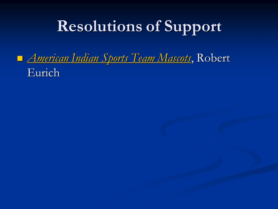 Resolutions of Support American Indian Sports Team Mascots, Robert Eurich American Indian Sports Team Mascots, Robert Eurich American Indian Sports Team Mascots American Indian Sports Team Mascots