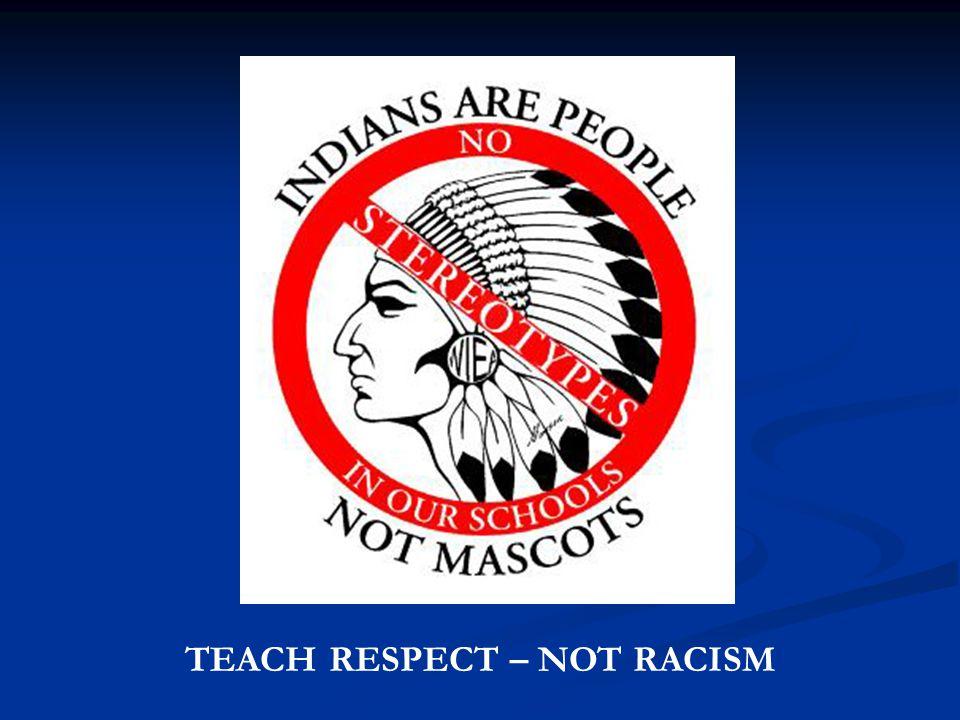 TEACH RESPECT – NOT RACISM