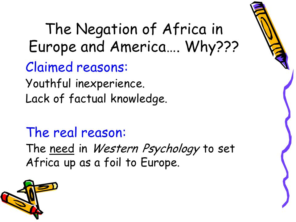 The Negation of Africa in Europe and America…. Why .