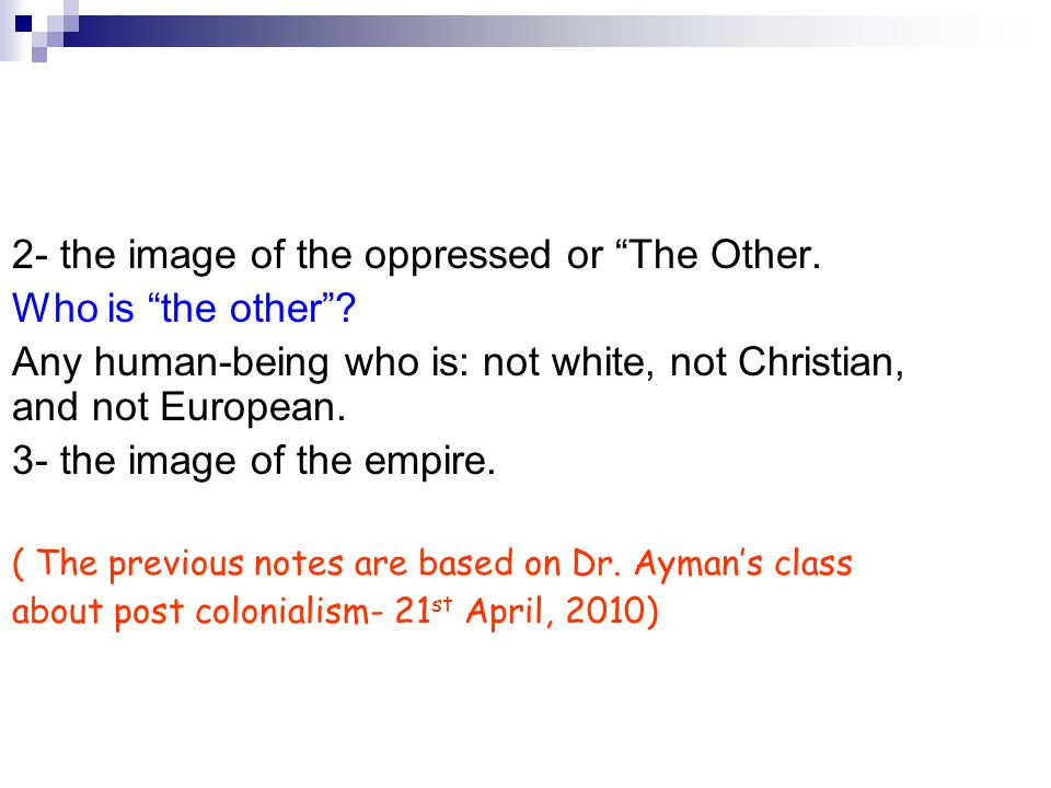 2- the image of the oppressed or The Other. Who is the other .