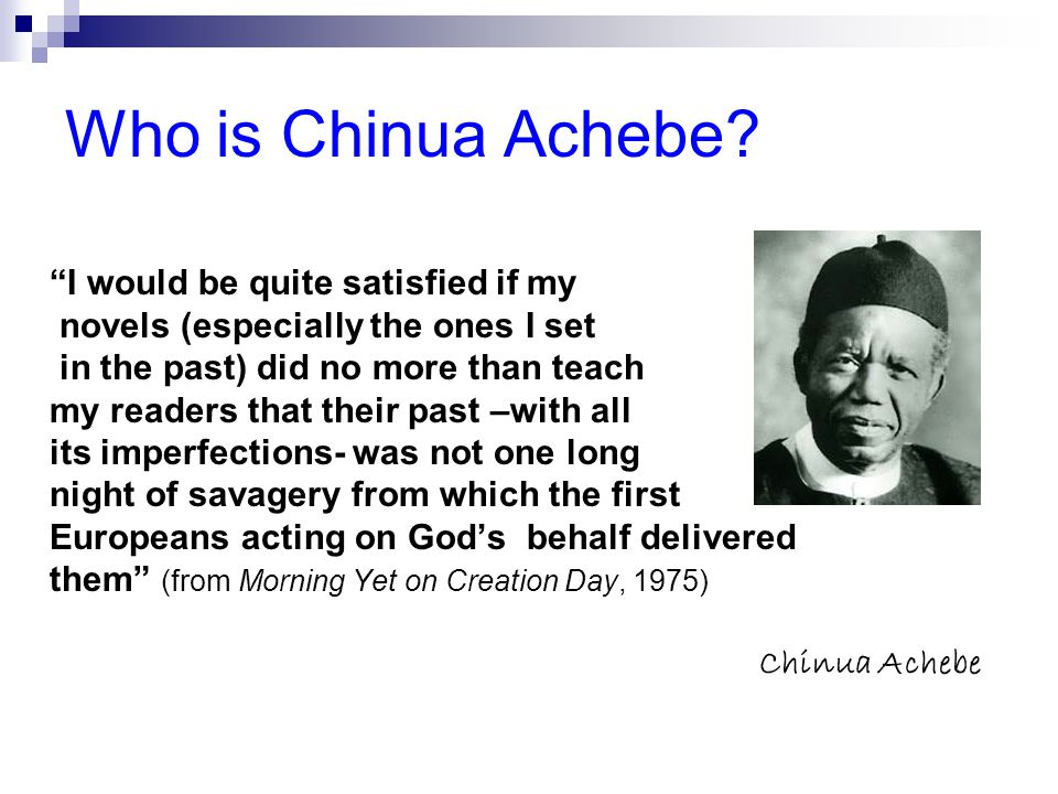 Who is Chinua Achebe.