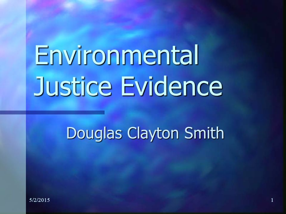 Environmental Justice Fair treatment and meaningful involvement of all people regardless of race, color, national origin or income with respect to the development, implementation and enforcement of environmental laws, regulations, and policies.