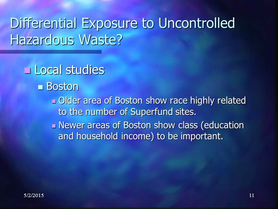 5/2/201511 Differential Exposure to Uncontrolled Hazardous Waste.