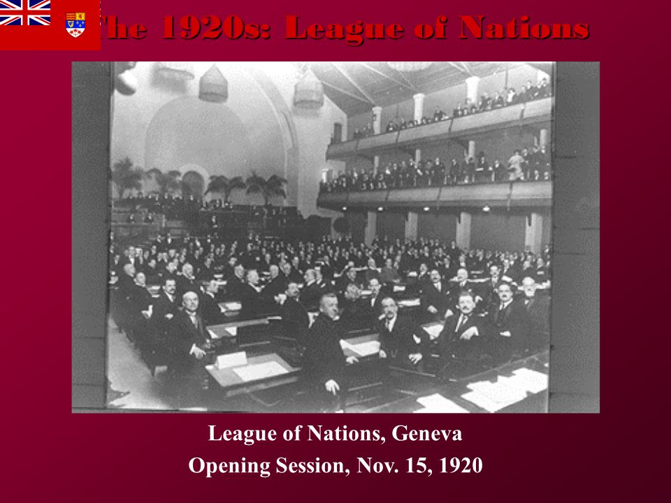 The 1920s: League of Nations League of Nations, Geneva Opening Session, Nov. 15, 1920