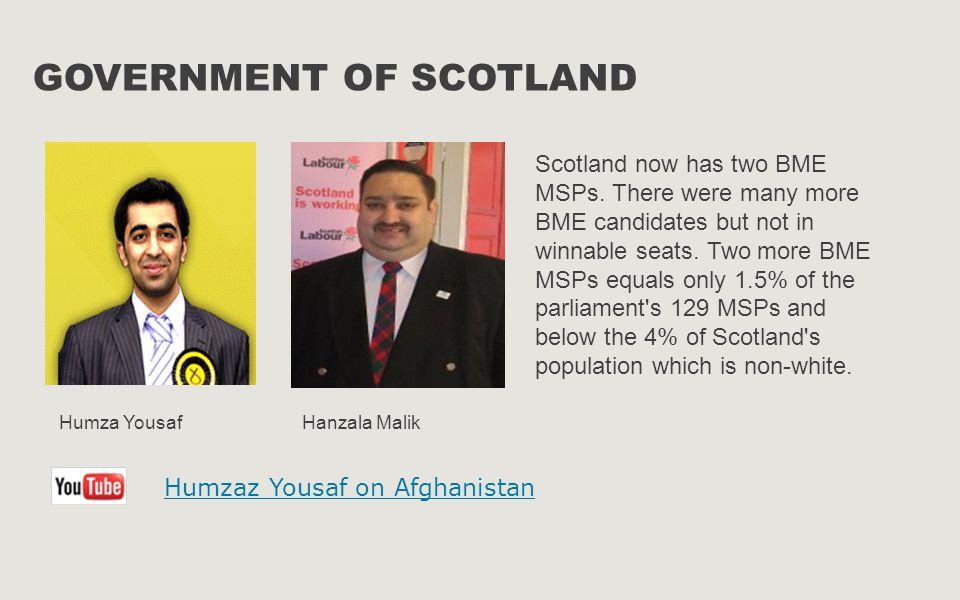 GOVERNMENT OF SCOTLAND Humza YousafHanzala Malik Scotland now has two BME MSPs.