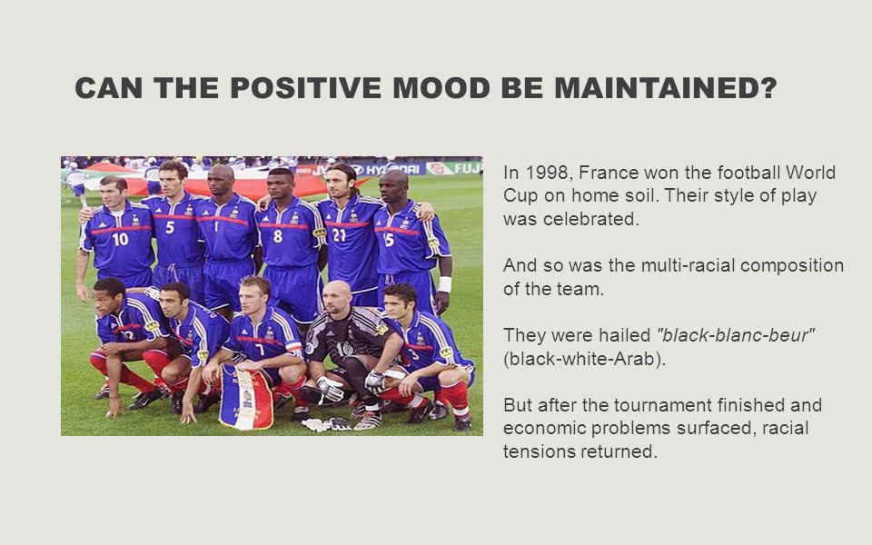 In 1998, France won the football World Cup on home soil.