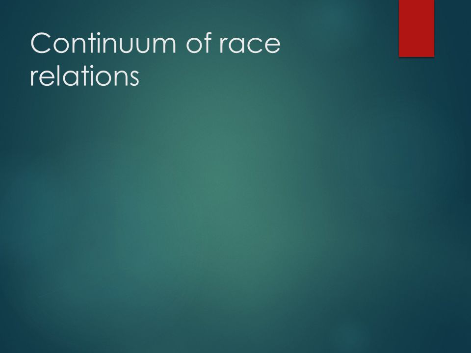 Continuum of race relations